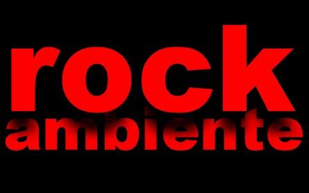 ROCK AMBIENTE